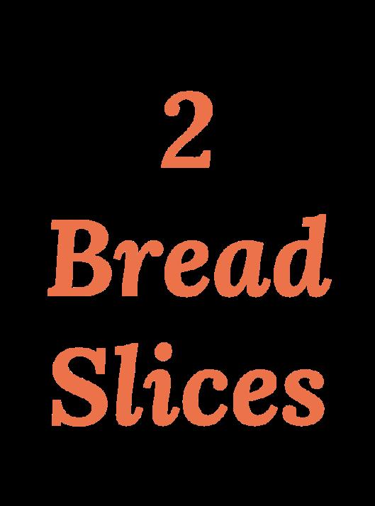 2 Bread Slices